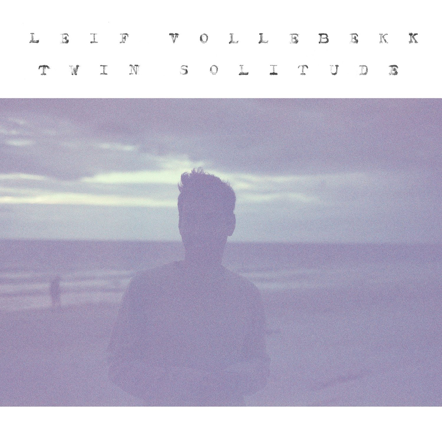 SCR061_Leif Vollebekk_Twin Solitude_hires
